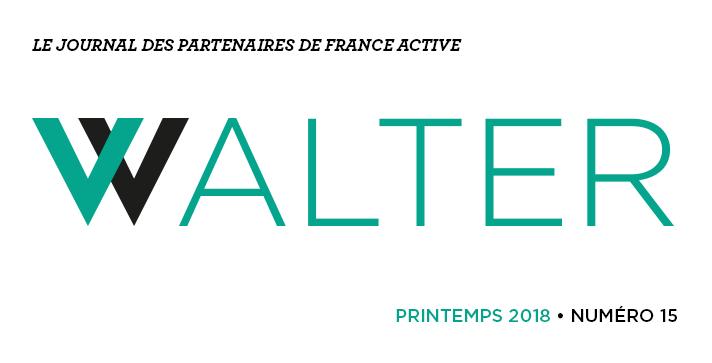 Walter # 15 le journal des partenaires de France Active